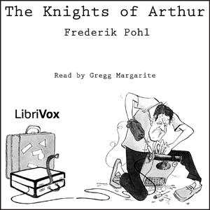 Knights of Arthur, The by Pohl, Frederik