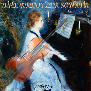 Kreutzer Sonata, The by Tolstoy, Leo