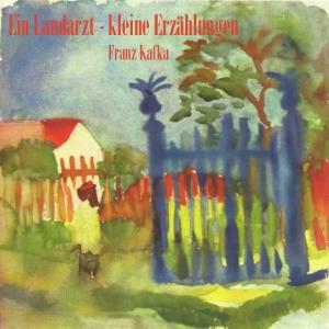 Landarzt, Ein. Kleine Erzählungen by Kafka, Franz