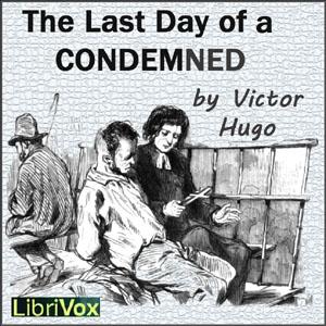 Last Day of a Condemned, The by Hugo, Victor