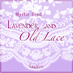 Lavender and Old Lace by Reed, Myrtle