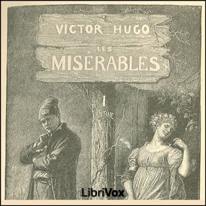 Misérables, Les, Tome 1 by Hugo, Victor