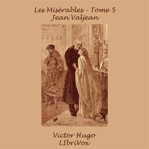 Misérables, Les, Tome 5 by Hugo, Victor