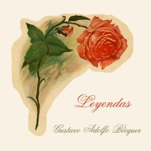 Leyendas by Bécquer, Gustavo Adolfo