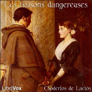 Liaisons dangereuses, Les by Laclos, Choderlos de