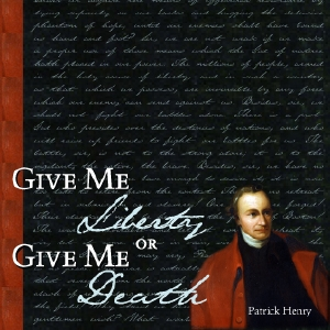 Give Me Liberty by Henry, Patrick