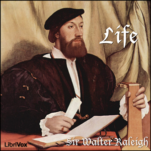 Life-1 by Raleigh, Walter, Sir