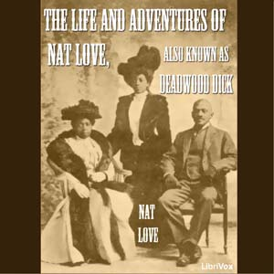 Life and Adventures of Nat Love, The by Love, Nat