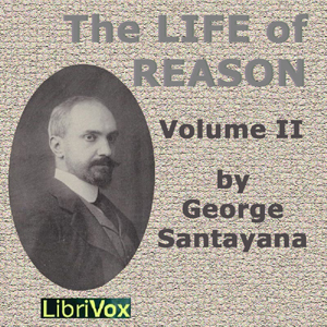 Life of Reason volume 2, The by Santayana, George