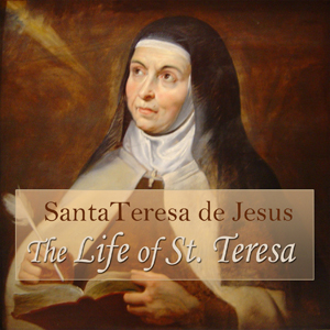 Life of St. Teresa, The by Teresa de Jesus (Avila), Santa