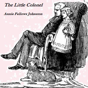 Little Colonel, The by Johnston, Annie Fellows