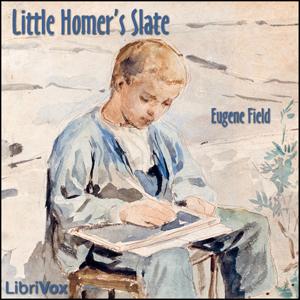 Little Homer's Slate by Field, Eugene