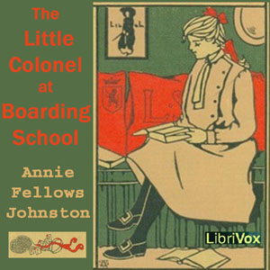 Little Colonel at Boarding-School, The by Johnston, Annie Fellows