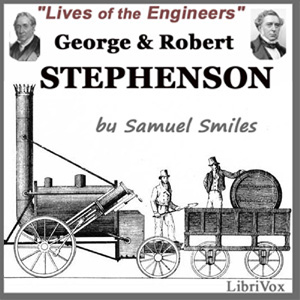 George and Robert Stephenson by Smiles, Samuel