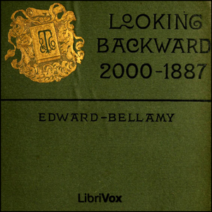 Looking Backward: 2000-1887 by Bellamy, Edward
