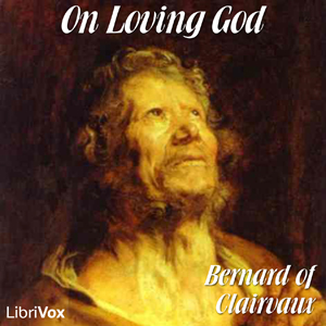 On Loving God by Bernard of Clairvaux, Saint