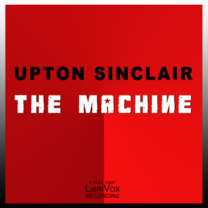 Machine, The by Sinclair, Upton