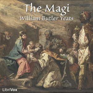 Magi, The by Yeats, William Butler