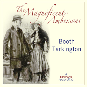 Magnificent Ambersons, The by Tarkington, Booth