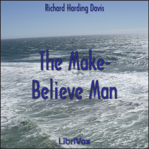Make-Believe Man, The by Davis, Richard Harding