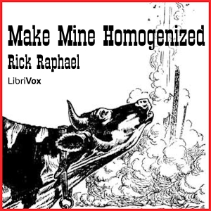 Make Mine Homogenized by Raphael, Rick