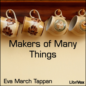 Makers of Many Things by Tappan, Eva March