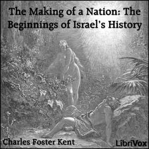 Making of a Nation: The Beginnings of Is... by Kent, Charles Foster