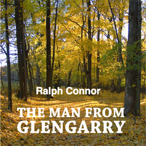 Man from Glengarry, The by Connor, Ralph