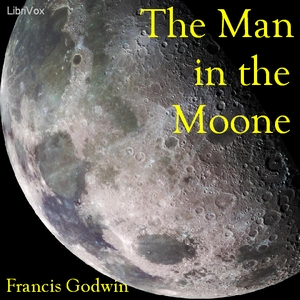 Man in the Moone, The by Godwin, Francis