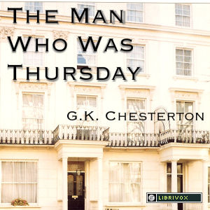 Man Who Was Thursday, A Nightmare, The by Chesterton, G. K.