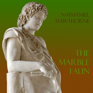 Marble Faun, The by Hawthorne, Nathaniel