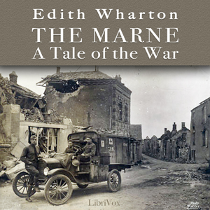 Marne: a tale of the war, The by Wharton, Edith