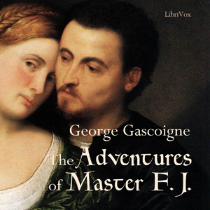 Adventures of Master F.J., The by Gascoigne, George