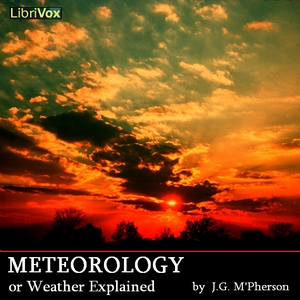 Meteorology; or Weather Explained by M'Pherson, J.G.
