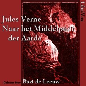Naar het Middelpunt der Aarde by Verne, Jules