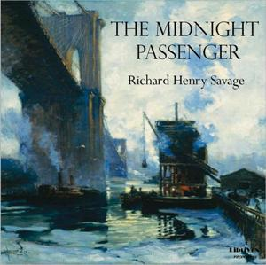 Midnight Passenger, The by Savage, Richard Henry