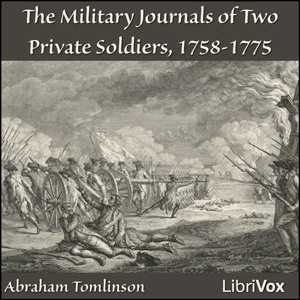 Military Journals of Two Private Soldier... by Tomlinson, Abraham