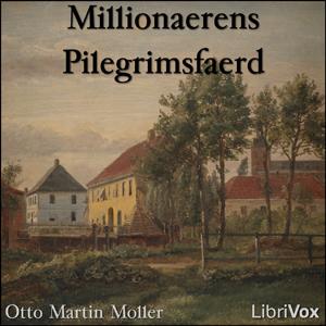 Millionaerens Pilegrimsfaerd by Moller, Otto Martin