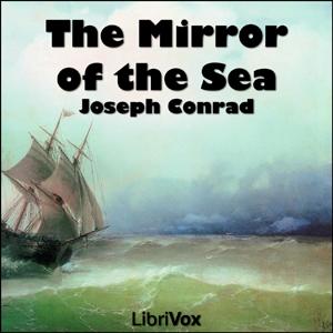 Mirror of the Sea, The by Conrad, Joseph