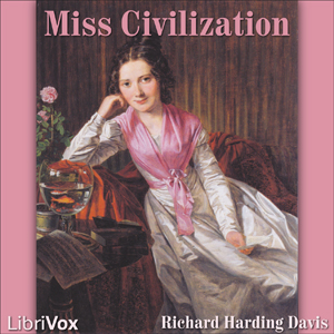 Miss Civilization by Davis, Richard Harding
