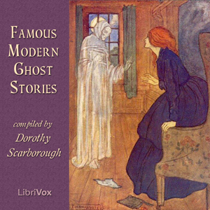 Famous Modern Ghost Stories by Scarborough, Dorothy