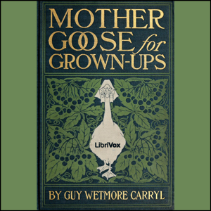 Mother Goose for Grownups by Carryl, Guy Wetmore