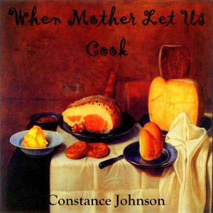 When Mother Lets Us Cook by Johnson, Constance