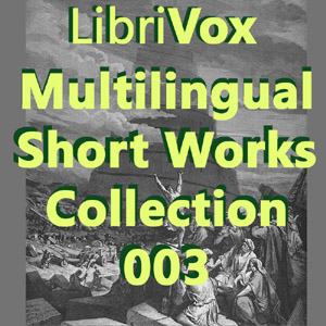 Librivox Multilingual Short Works Collec... by Various
