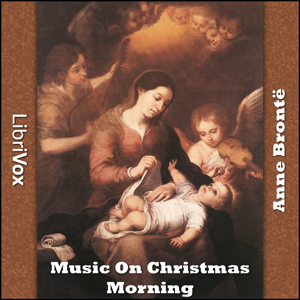 Music On Christmas Morning by Brontë, Anne