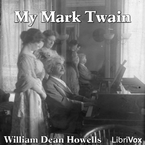 My Mark Twain by Howells, William Dean