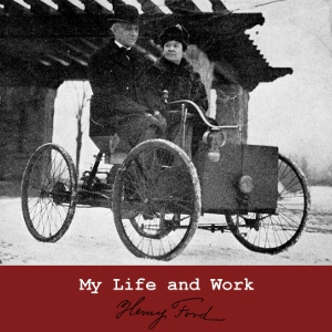 My Life and Work by Ford, Henry