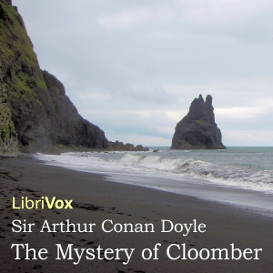 Mystery Of Cloomber, The by Doyle, Arthur Conan, Sir