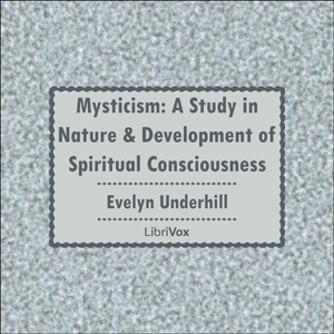 Mysticism: A Study in Nature and Develop... by Underhill, Evelyn