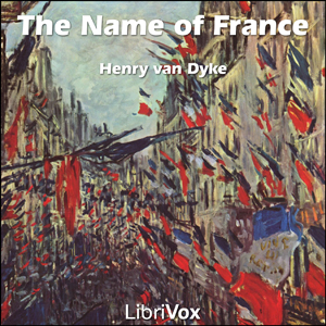 Name of France, The by van Dyke, Henry
